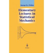 Elementary Lectures in Statistical Mechanics by George D. J. Phillies