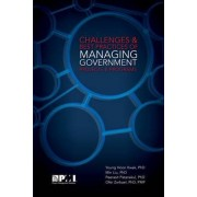 Challenges and Best Practices of Managing Government Projects and Programs by Young-Hoon Kwak
