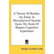 A Theory of Reality by George Trumbull Ladd