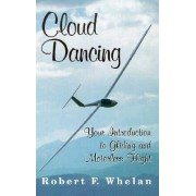 Cloud Dancing by Robert F Whelan