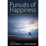 Pursuits of Happiness by Gordon Mathews