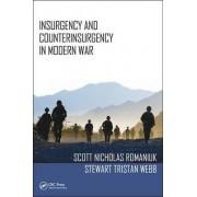 Insurgency and Counterinsurgency in Modern War by Scott Nicholas Romaniuk