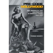 Pre-Code Hollywood by Thomas Doherty