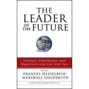 The Leader of the Future 2 by Frances Hesselbein