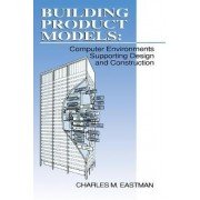Computer Environments Supporting Design and Construction by Charles M. Eastman