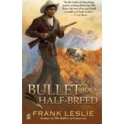 Bullet for a Half-Breed by Mrs Frank Leslie