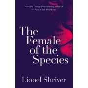 The Female of the Species by Lionel Shriver