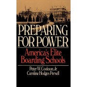 Preparing for Power by Jr. Peter W. Cookson