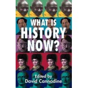 What is History Now? by Mr David Cannadine
