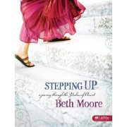 Stepping Up by Beth Moore