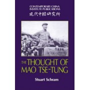 The Thought of Mao Tse-Tung by Stuart R. Schram