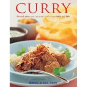 Curry: Fire and Spice: Over 150 Great Curries from India and Asia