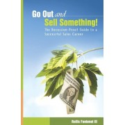 Go Out and Sell Something! by III Rollis Fontenot