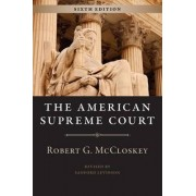 American Supreme Court, Sixth Edition by Robert G. McCloskey