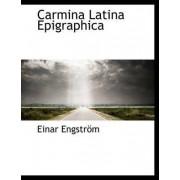 Carmina Latina Epigraphica by Einar Engstrm