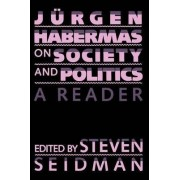Jurgen Habermas on Society and Politics by Jeurgen Habermas