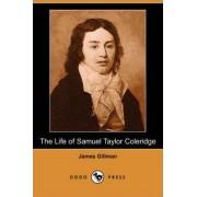 The Life of Samuel Taylor Coleridge (Dodo Press) by James Gillman