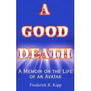 A Good Death by Frederick R. Kipp