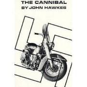 The Cannibal by John Hawkes