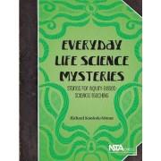 Everyday Life Science Mysteries by Richard Konicek-moran