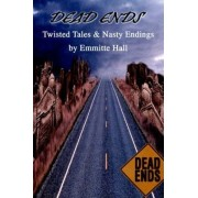 Dead Ends by Professor of Biophysics Radiology and Radiation Oncology Director at Center for Radiological Research Department of Radiation Oncology E J Hall