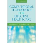 Computational Technology for Effective Health Care by Committee on Engaging the Computer Science Research Community in Health Care Informatics