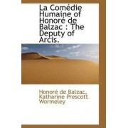 La Com Die Humaine of Honor de Balzac by Honore de Balzac