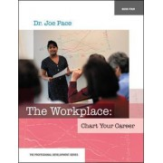The Workplace: Chart Your Career by Joseph Pace