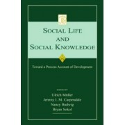 Social Life and Social Knowledge by Ulrich Mueller
