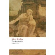 Frankenstein or the Modern Prometheus - Original 1818 Text by Mary Wollstonecraft Shelley