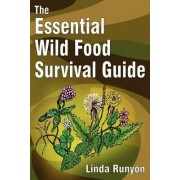 The Essential Wild Food Survival Guide by Linda Runyon