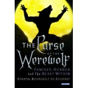 The Curse of the Werewolf by Chantal Bourgault Du Coudray