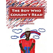 The Boy Who Couldn't Read by Cheri Gamble