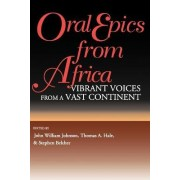 Oral Epics from Africa by John William Johnson