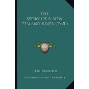 The Story of a New Zealand River (1920) by Jane Mander