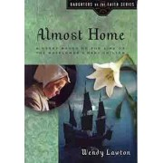Almost Home by Wendy G Lawton