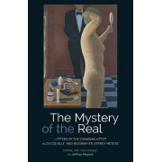 The Mystery of the Real Letters of the Canadian Artist Alex Colville and Biographer Jeffrey Meyers by Jeffrey Meyers