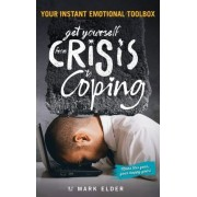 Get Yourself from Crisis to Coping by Mark Elder