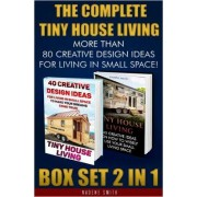 The Complete Tiny House Living Box Set 2 in 1 by Nadene Smith