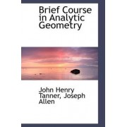 Brief Course in Analytic Geometry by John Henry Tanner