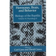 Biology of the Reptilia: Hormones, Brain and Behavior v. 18 by Carl Gans