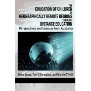 The Education of Children in Geographically Remote Regions Through Distance Education by Elaine Lopes