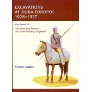 The Excavations at Dura-Europos conducted by Yale University and the French Academy of Inscriptions and Letters 1928 to 1937. Final Report VII by Simon James