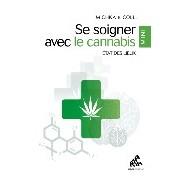 Cannabis Médical : Du chanvre indien aux cannabinoïdes de synthèse (Michka & Collectif)