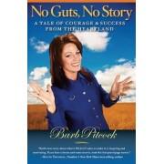 No Guts, No Story by Barb Pitcock