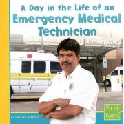 A Day in the Life of an Emergency Medical Technician by Heather Adamson