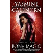 Bone Magic by Yasmine Galenorn