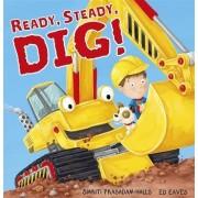 Ready Steady Dig by Smriti Prasadam-Halls