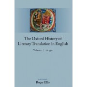 The Oxford History of Literary Translation in English by Roger Ellis