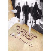 Six Characters in Search of an Author by Professor Luigi Pirandello